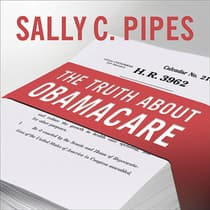 The Truth About Obamacare by Sally C. Pipes audiobook