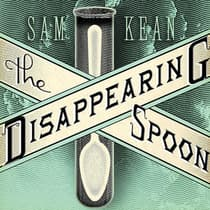 The Disappearing Spoon by Sam Kean audiobook