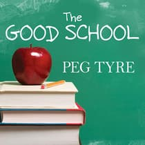 The Good School by Peg Tyre audiobook