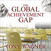 The Global Achievement Gap by Tony Wagner audiobook