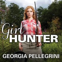 Girl Hunter by Georgia Pellegrini audiobook
