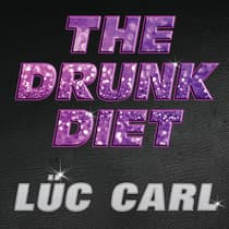 The Drunk Diet by Lüc Carl audiobook