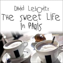The Sweet Life in Paris by David Lebovitz audiobook