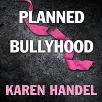Planned Bullyhood by Karen Handel audiobook
