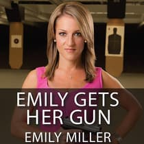 Emily Gets Her Gun by Emily Miller audiobook