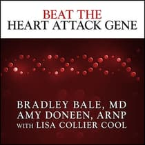 Beat the Heart Attack Gene by Bradley Bale audiobook