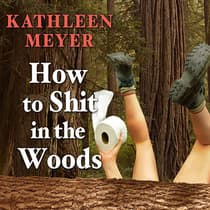 How to Shit in the Woods by Kathleen Meyer audiobook