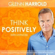Learn How To Think Positively by Glenn Harrold audiobook