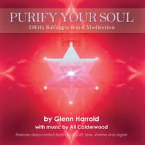 396Hz Solfeggio Meditation: Releasing Guilt & Fear by Glenn Harrold audiobook