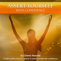 Assert Yourself with Confidence by Glenn Harrold audiobook