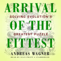 Arrival of the Fittest by Andreas Wagner audiobook