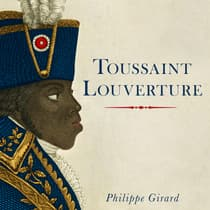 Toussaint L'Ouverture by Philippe Girard audiobook
