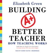 Building a Better Teacher by Elizabeth Green audiobook