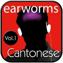 Rapid Cantonese, Vol. 1 by Earworms Learning audiobook