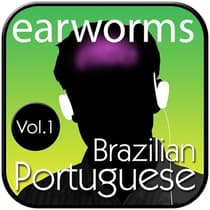 Rapid Brazilian Portuguese, Vol. 1 by Earworms Learning audiobook