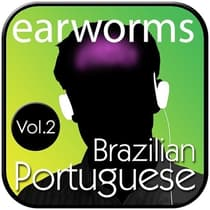 Rapid Brazilian Portuguese, Vol. 2 by Earworms Learning audiobook