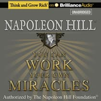 You Can Work Your Own Miracles by Napoleon Hill audiobook