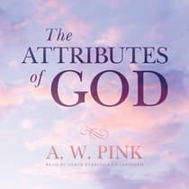 The Attributes of God by Arthur W. Pink audiobook