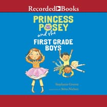 Princess Posey and the First-Grade Boys by Stephanie Greene audiobook