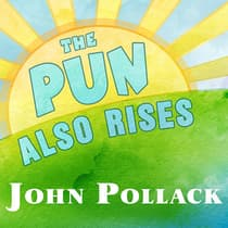 The Pun Also Rises by John Pollack audiobook