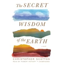 The Secret Wisdom of the Earth by Christopher Scotton audiobook