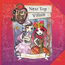 Ever After High: Next Top Villain by Suzanne Selfors audiobook