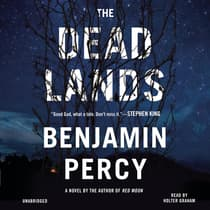 The Dead Lands by Benjamin Percy audiobook