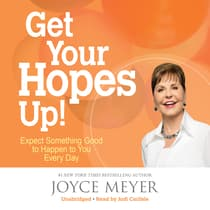 Get Your Hopes Up! by Joyce Meyer audiobook