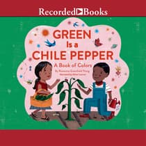 Green is a Chile Pepper by Roseanne Greenfield Thong audiobook