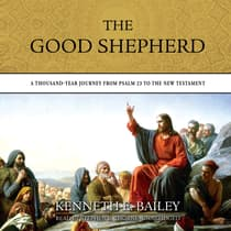 The Good Shepherd by Kenneth E. Bailey audiobook