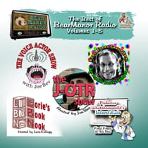 The Best of BearManor Radio, Vols. 1–5 by Joe Bevilacqua audiobook