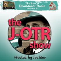 The J-OTR Show with Joe Bev by Joe Bevilacqua audiobook