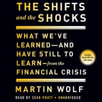 The Shifts and the Shocks by Martin Wolf audiobook