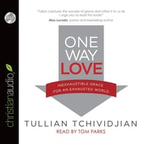 One Way Love by Tullian Tchividjian audiobook