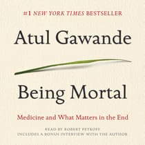 Being Mortal by Atul Gawande audiobook