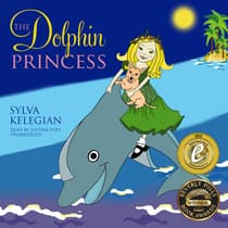 The Dolphin Princess by Sylva Kelegian audiobook