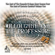 The Whithering of Willoughby and the Professor: Their Ways in the Worlds, Vol. 2 by Joe Bevilacqua audiobook