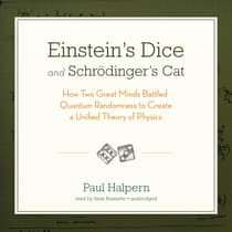 Einstein's Dice and Schrödinger's Cat by Paul Halpern audiobook