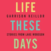 Life These Days by Garrison Keillor audiobook