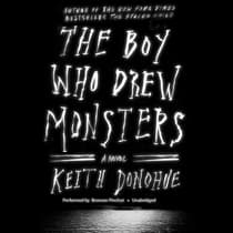 The Boy Who Drew Monsters by Keith Donohue audiobook