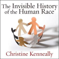 The Invisible History of the Human Race by Christine Kenneally audiobook