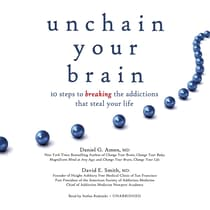 Unchain Your Brain by Daniel G. Amen audiobook