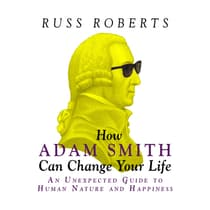 How Adam Smith Can Change Your Life by Russ Roberts audiobook