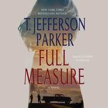 Full Measure by T. Jefferson Parker audiobook