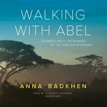 Walking with Abel by Anna Badkhen audiobook