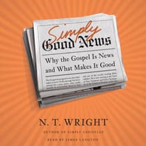 Simply Good News by N. T. Wright audiobook