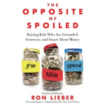 The Opposite of Spoiled by Ron Lieber audiobook