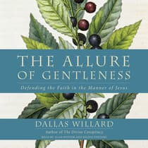 The Allure of Gentleness by Dallas Willard audiobook