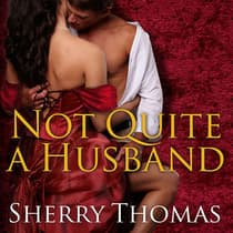 Not Quite a Husband by Sherry Thomas audiobook