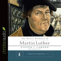 Heroic Boldness of Martin Luther by Steven J.  Lawson audiobook